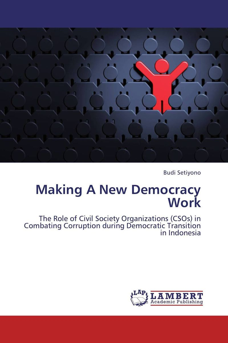democratization and corruption This paper studies the influence of democracy on the level of corruption in particular, does democracy necessarily reduce a country's level of corruption.