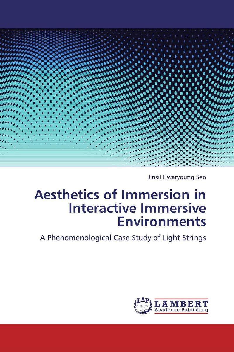 Aesthetics of Immersion in Interactive Immersive Environments virtual world vw immersion or augmentation