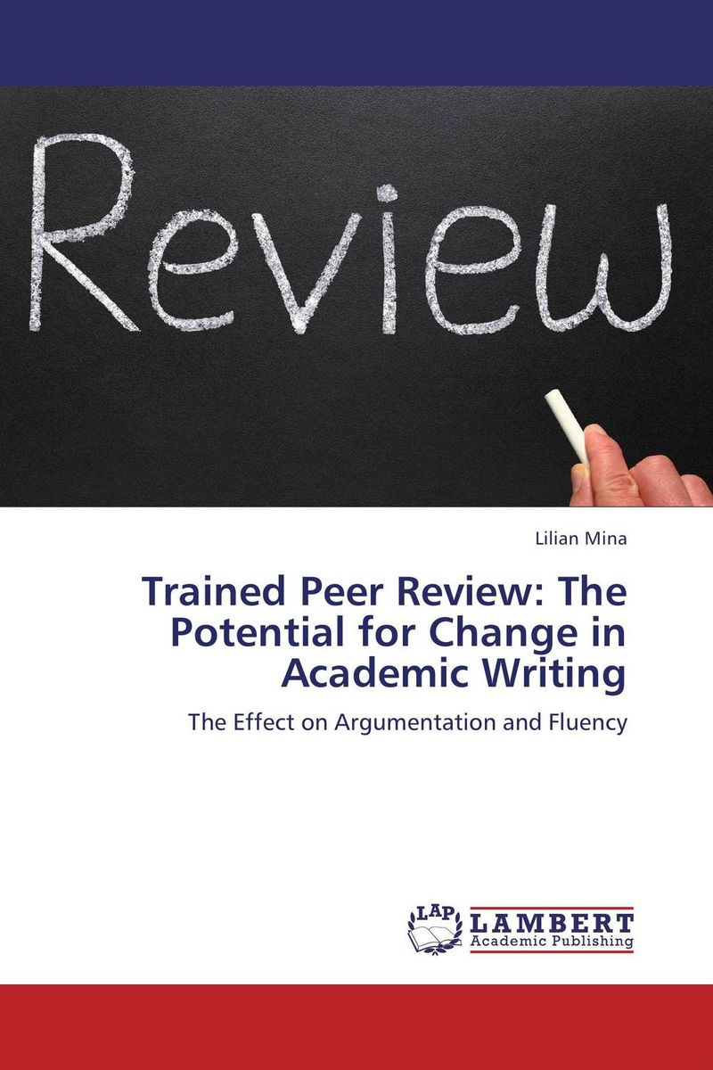 Trained Peer Review: The Potential for Change in Academic Writing jaw heffernan heffernan writing – a college handbook 3ed