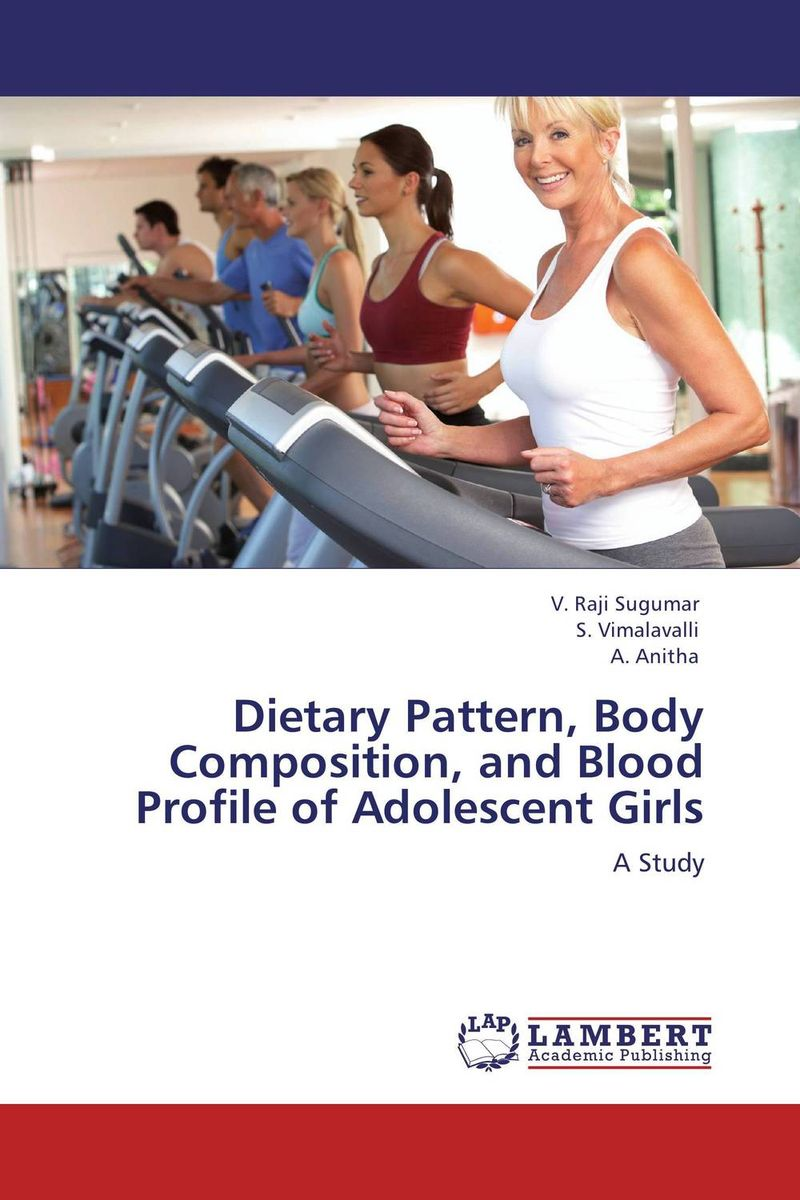 Dietary Pattern, Body Composition, and Blood Profile of Adolescent Girls купить
