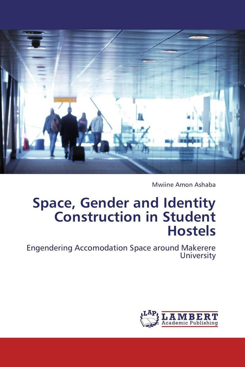 Space, Gender and Identity Construction in Student Hostels uzma rehman sufi shrines and identity construction in pakistan