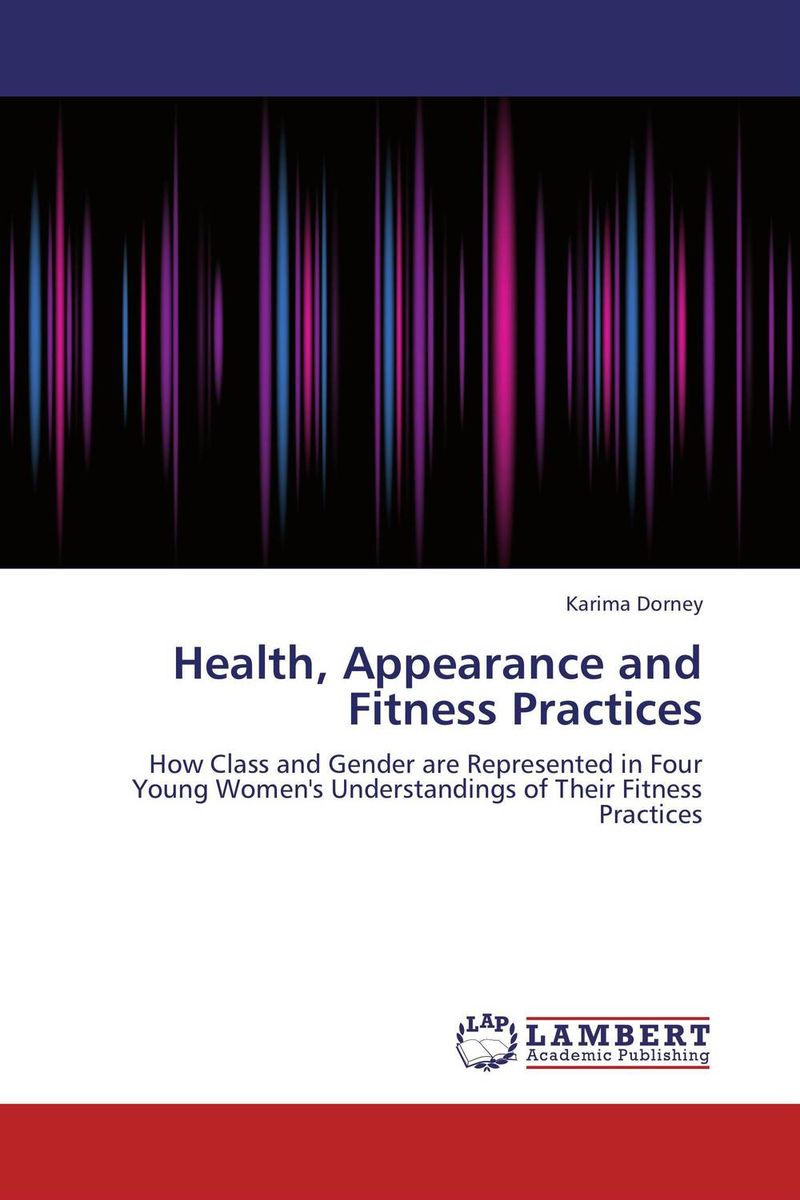Health, Appearance and Fitness Practices