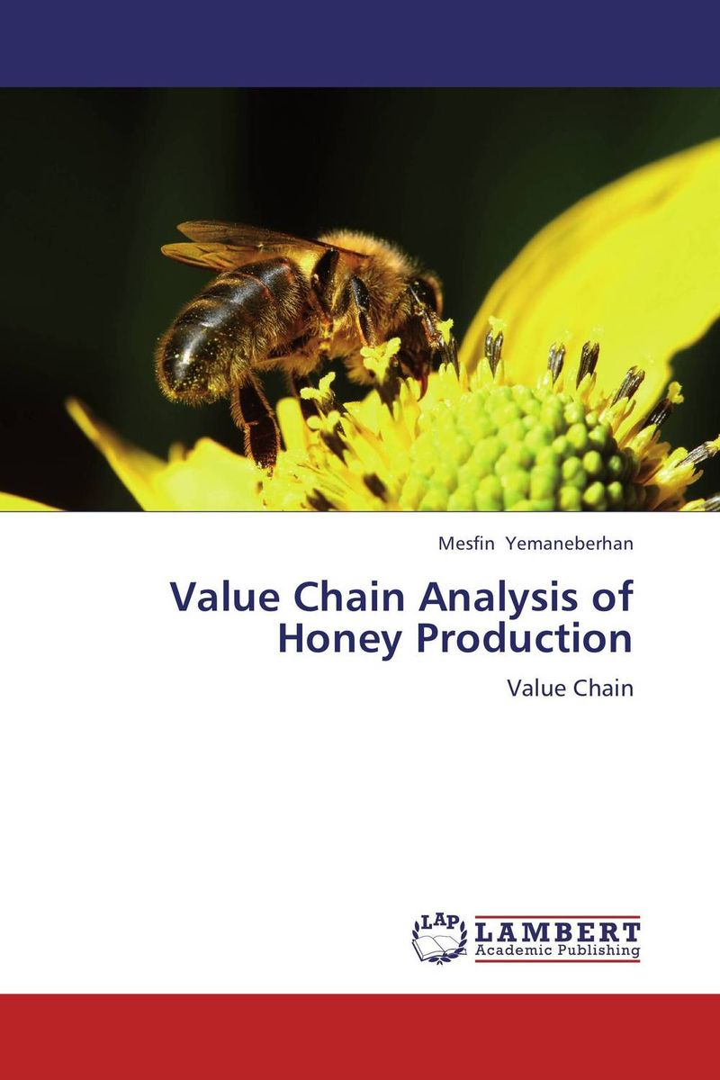 Value Chain Analysis of Honey Production honey value chain analysis