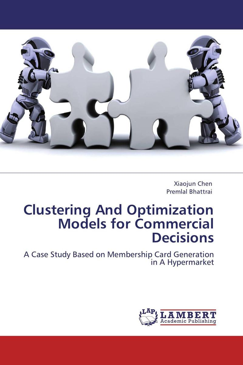 Clustering And Optimization Models for Commercial Decisions clustering and classification methods used in biosequence analysis