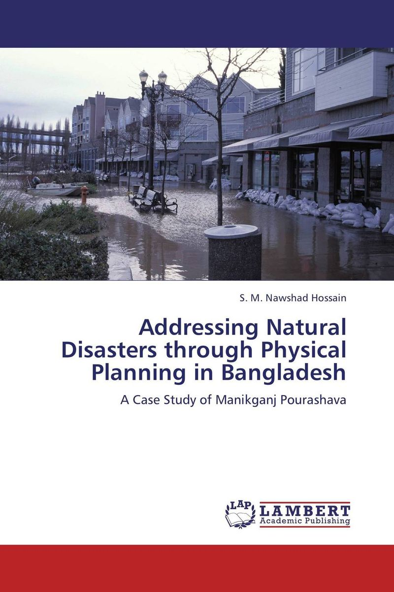 Addressing Natural Disasters through Physical Planning in Bangladesh the flood of 64