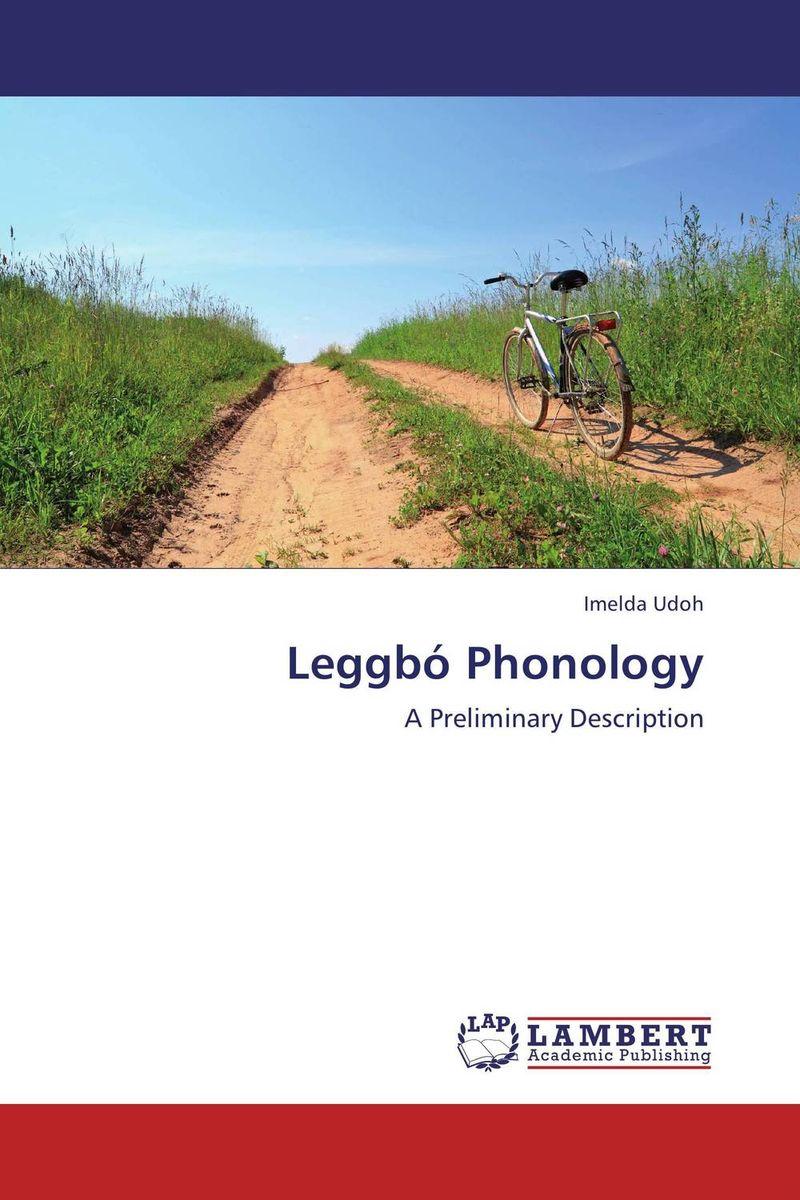 Leggbo Phonology the phonology and morpholohy of ulu muar malay