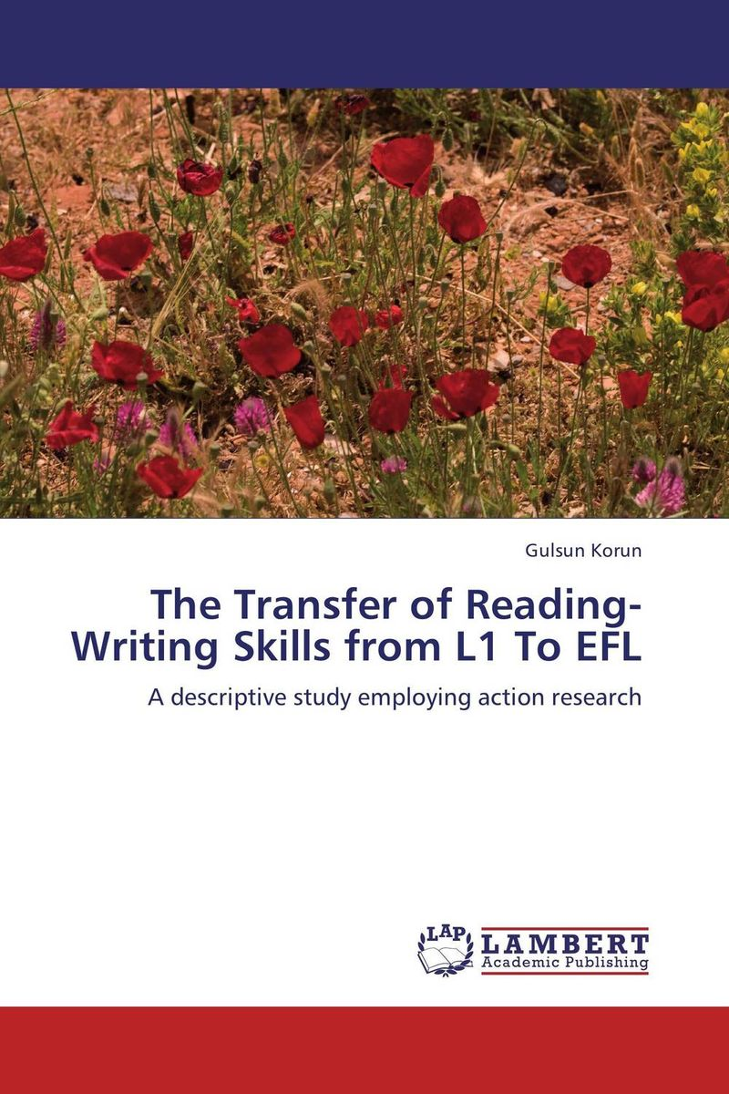 The Transfer of Reading-Writing Skills from L1 To EFL roshanak nouralian learning based readiness and speaking ability of efl learners