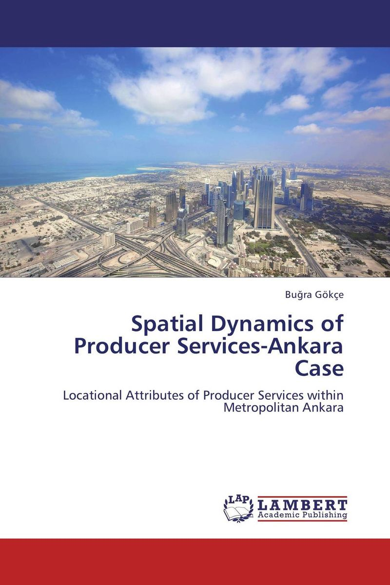 Spatial Dynamics of Producer Services-Ankara Case peter w murathimme mburu values based urban services for the poor