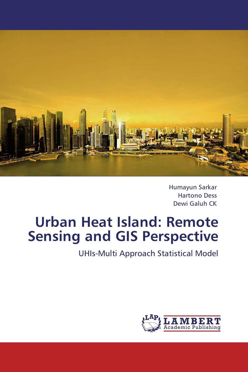 Urban Heat Island: Remote Sensing and GIS Perspective shailaja menon ahmedabad colonial imagery and urban mindscapes