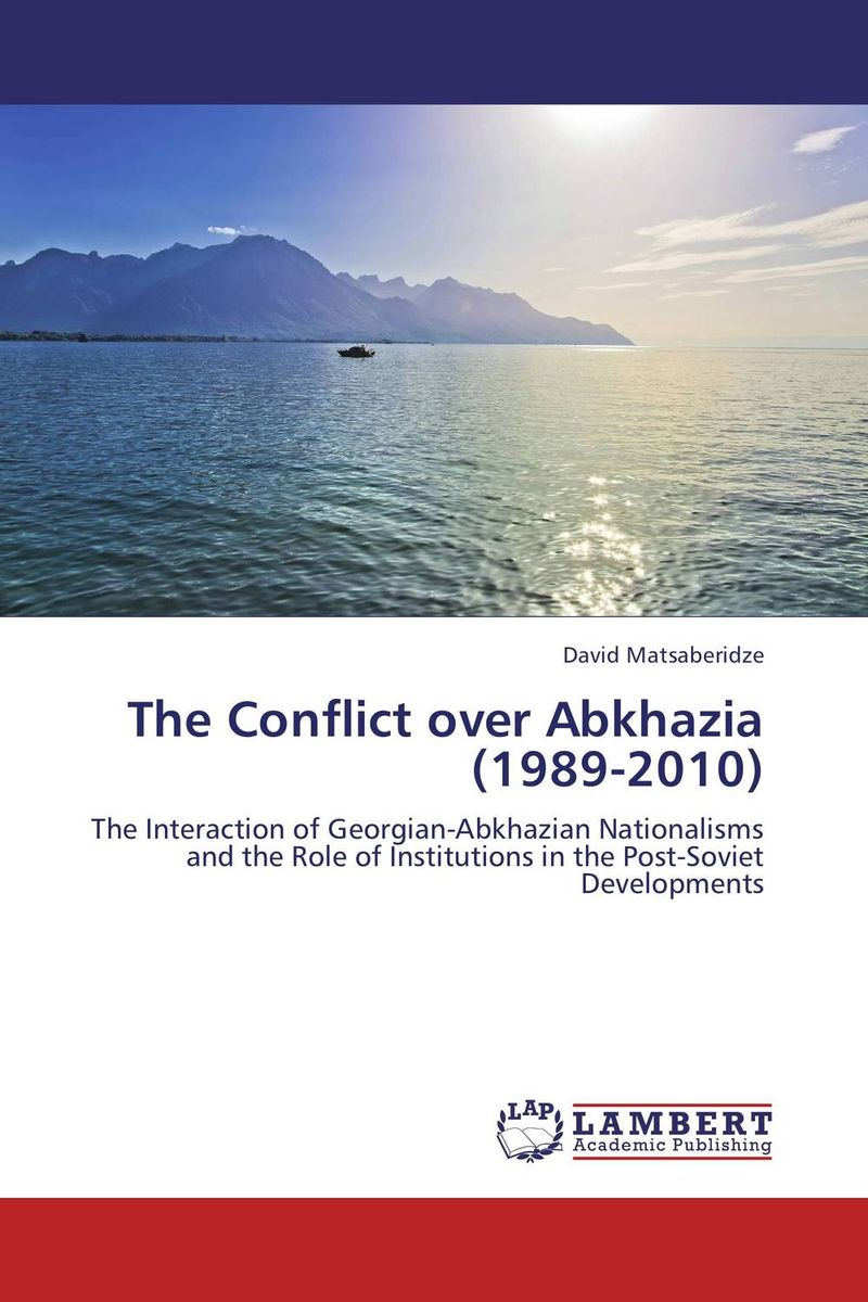 The Conflict over Abkhazia (1989-2010) a study of the religio political thought of abdurrahman wahid