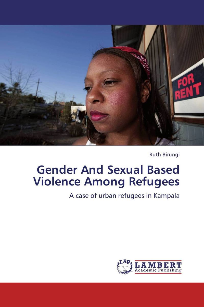 Gender And Sexual Based Violence Among Refugees nation gender and cultures of violence