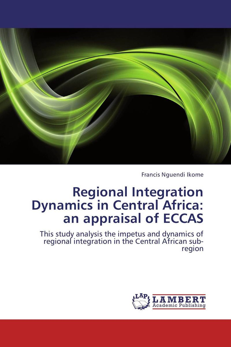 Regional Integration Dynamics in Central Africa: an appraisal of ECCAS population dynamics of ticks on cattle in asia and africa