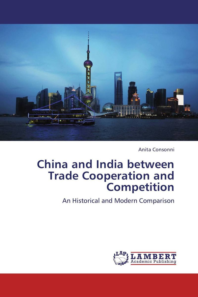 China and India between Trade Cooperation and Competition shaun rein the end of cheap china economic and cultural trends that will disrupt the world