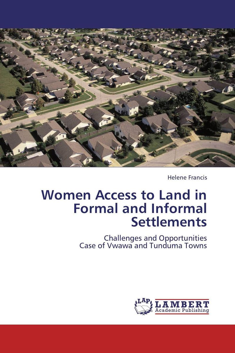 Women Access to Land in Formal and Informal Settlements c maloney j back to the land arthurdale fdr s new deal and the costs of economic planning