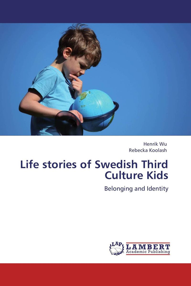 Life stories of Swedish Third Culture Kids sociologic  analysing everyday life and culture