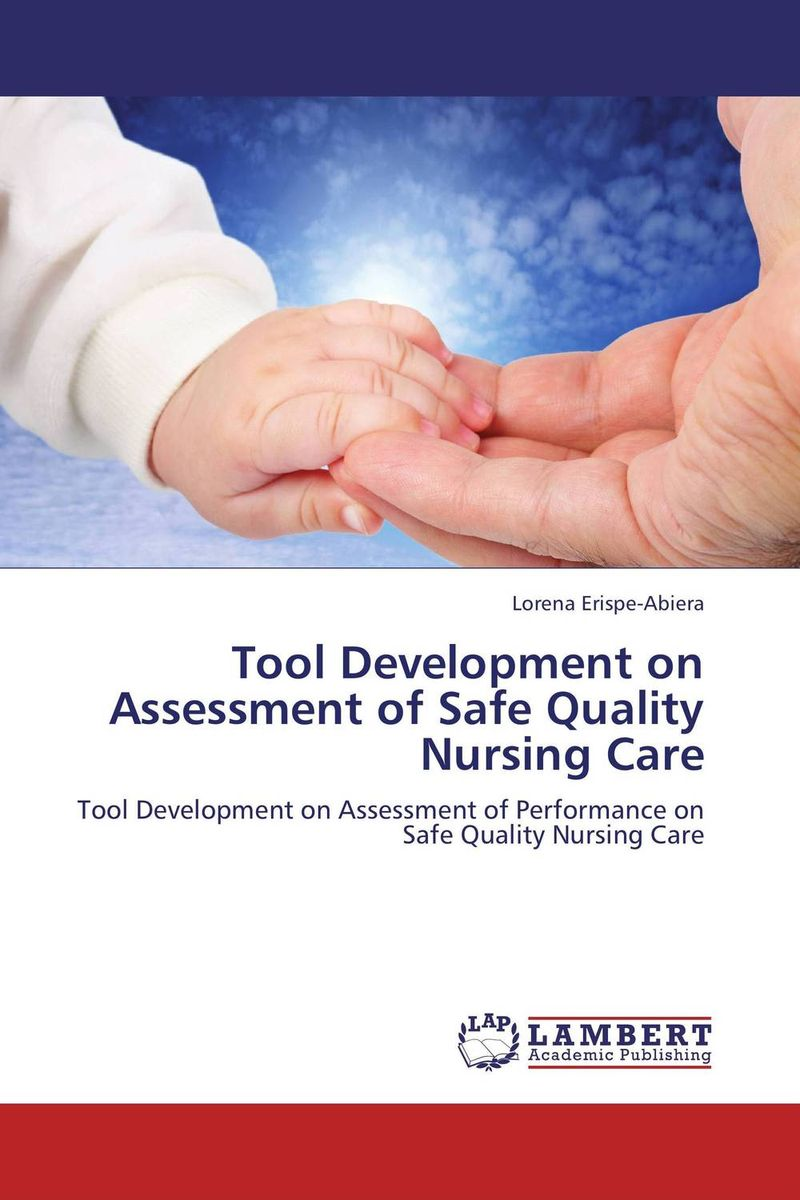 Tool Development on Assessment of Safe Quality Nursing Care