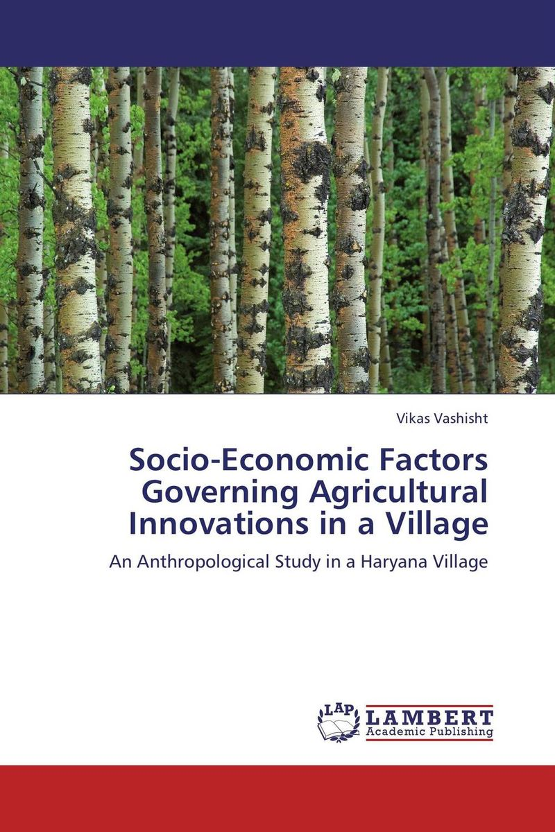 Socio-Economic Factors Governing Agricultural Innovations in a Village economic methodology