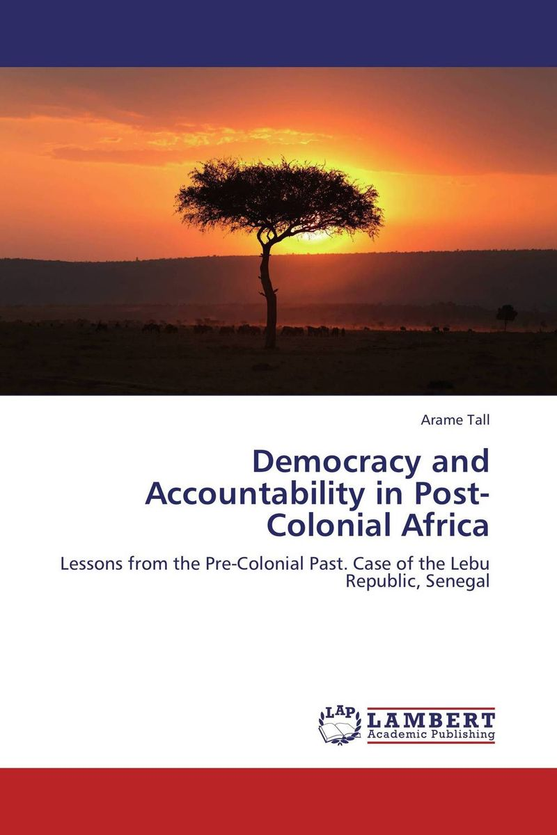 Democracy and Accountability in Post-Colonial Africa democracy in america nce