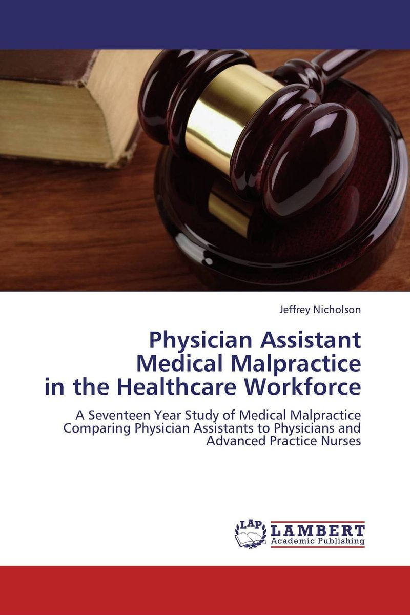 Physician Assistant  Medical Malpractice  in the Healthcare Workforce the assistant principalship as a career