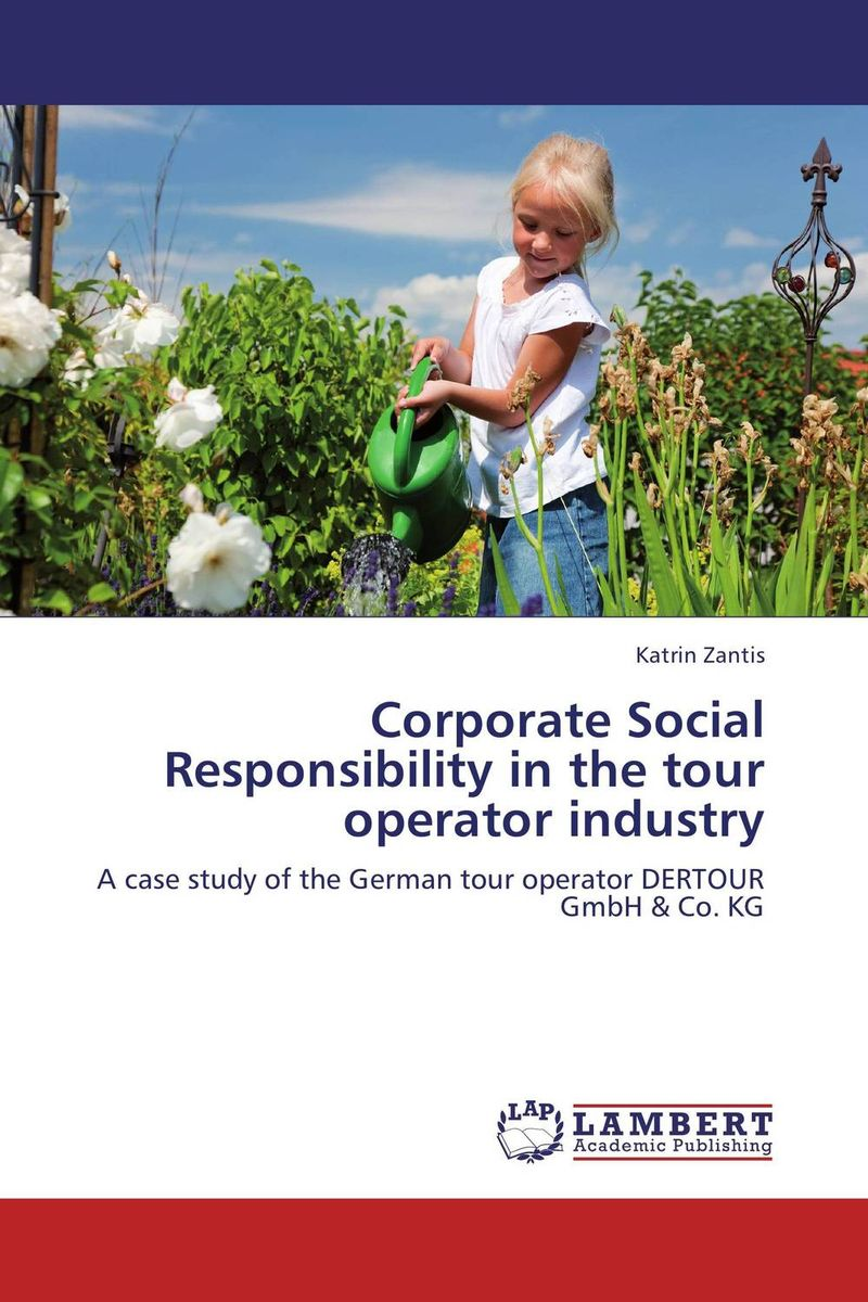 Corporate Social Responsibility in the tour operator industry dan zheng the impact of employees perception of corporate social responsibility