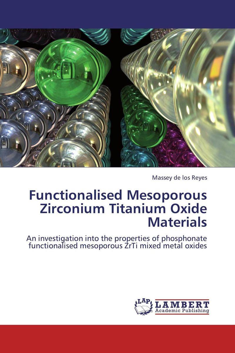Functionalised Mesoporous Zirconium Titanium Oxide Materials недорго, оригинальная цена