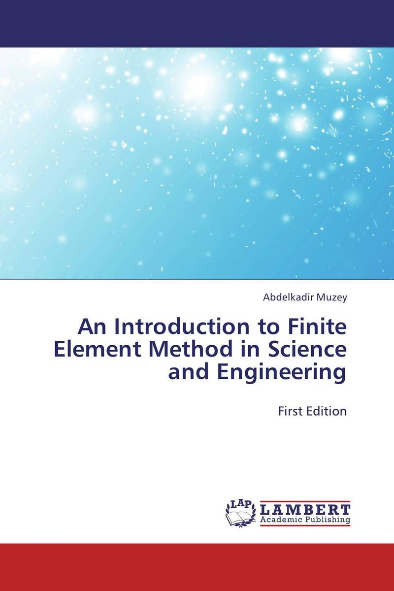 An Introduction to Finite Element Method in Science and Engineering voluntary associations in tsarist russia – science patriotism and civil society