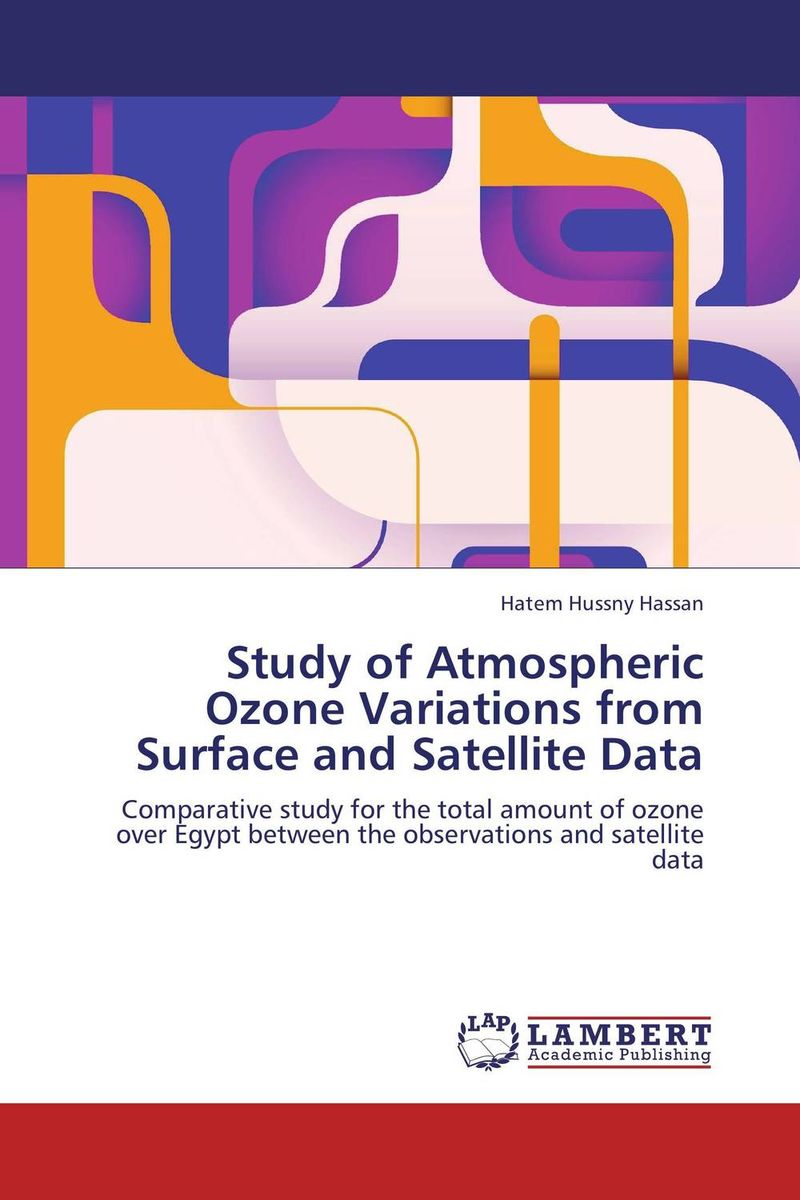 Study of Atmospheric Ozone Variations from Surface and Satellite Data hatem hussny hassan study of atmospheric ozone variations from surface and satellite data
