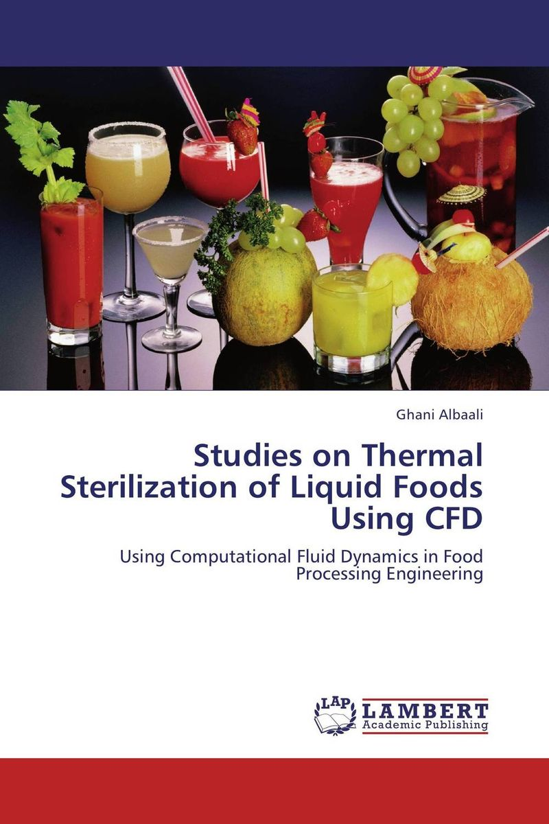 Studies on Thermal Sterilization of Liquid Foods Using CFD vinay kumar anand prakash singh and lalit kumar thermal shock effects on bacterial survival using gfp