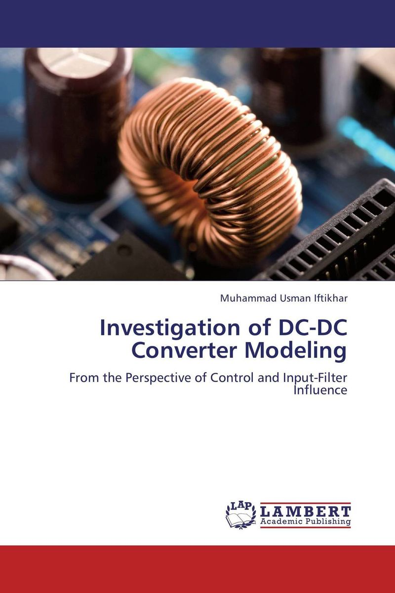 Investigation of DC-DC Converter Modeling rohit r limbachiya vaibhav j limbachiya and yashesh a darji experimental investigation of twin screw extruder machine
