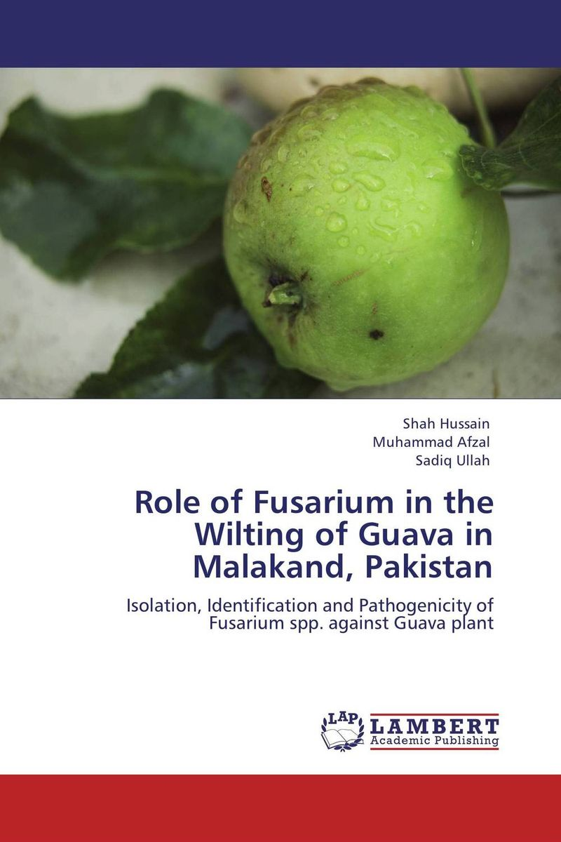 купить Role of Fusarium in the Wilting of Guava in Malakand, Pakistan недорого
