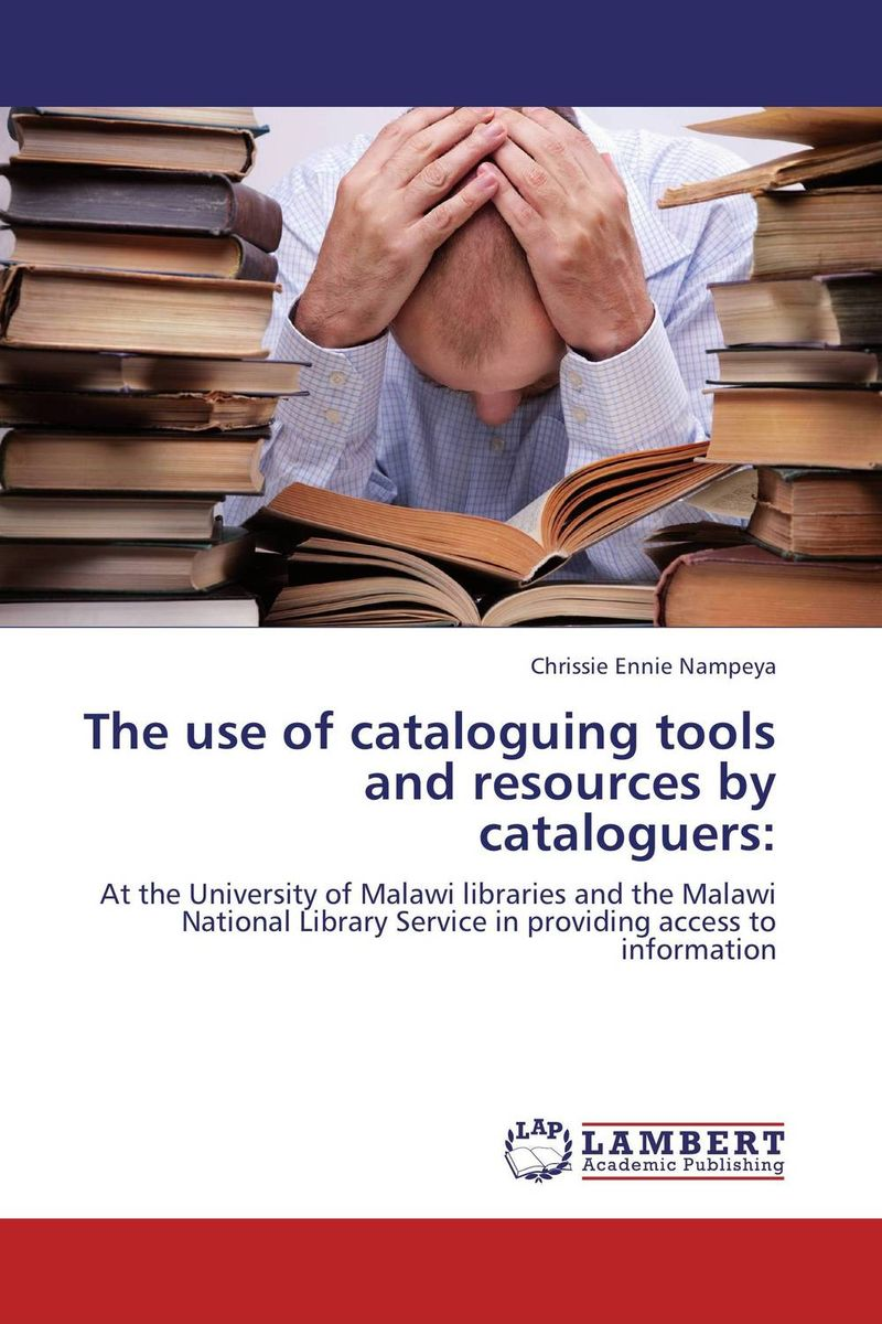 The use of cataloguing tools and resources by cataloguers: riggs r library of souls