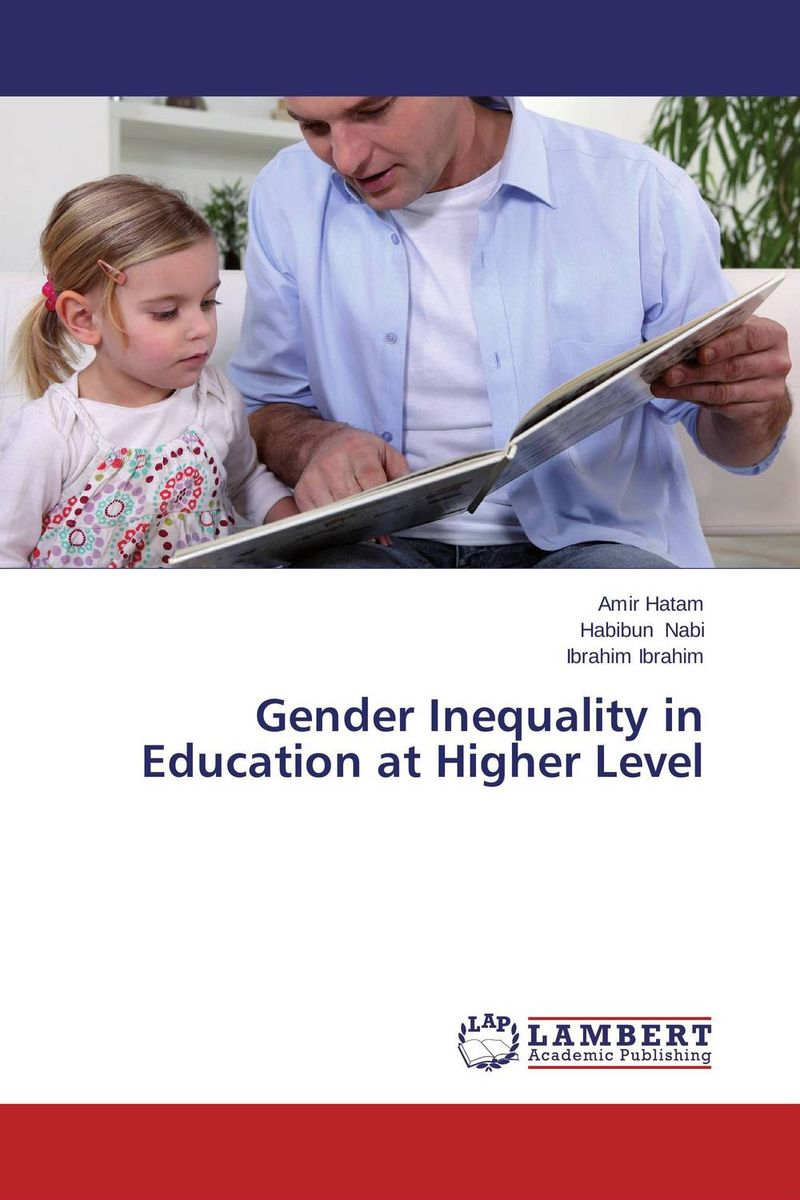 Gender Inequality in Education at Higher Level female education and attitudes of people women a study of pakistan