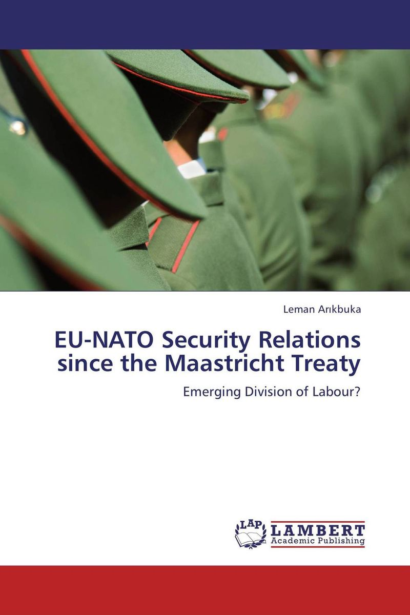 EU-NATO Security Relations since the Maastricht Treaty julian di ridolfo nato and the european security and defense policy