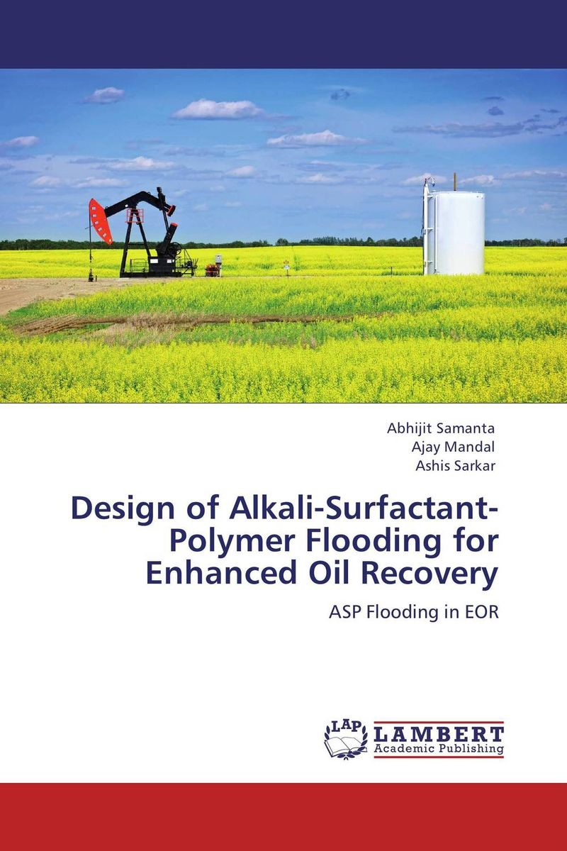 Design of Alkali-Surfactant-Polymer Flooding for Enhanced Oil Recovery si atrp for attaining tailor made polymer coatings