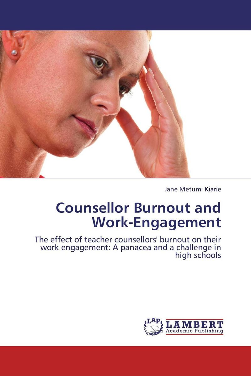 Counsellor Burnout and Work-Engagement antonaros s the teacher s basic tools the teacher as manager