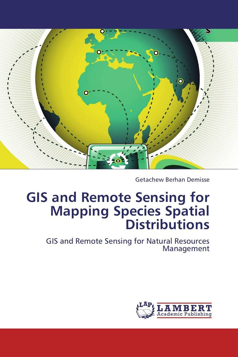 GIS and Remote Sensing for Mapping Species Spatial Distributions remote sensing and gis application in flash hazard studies