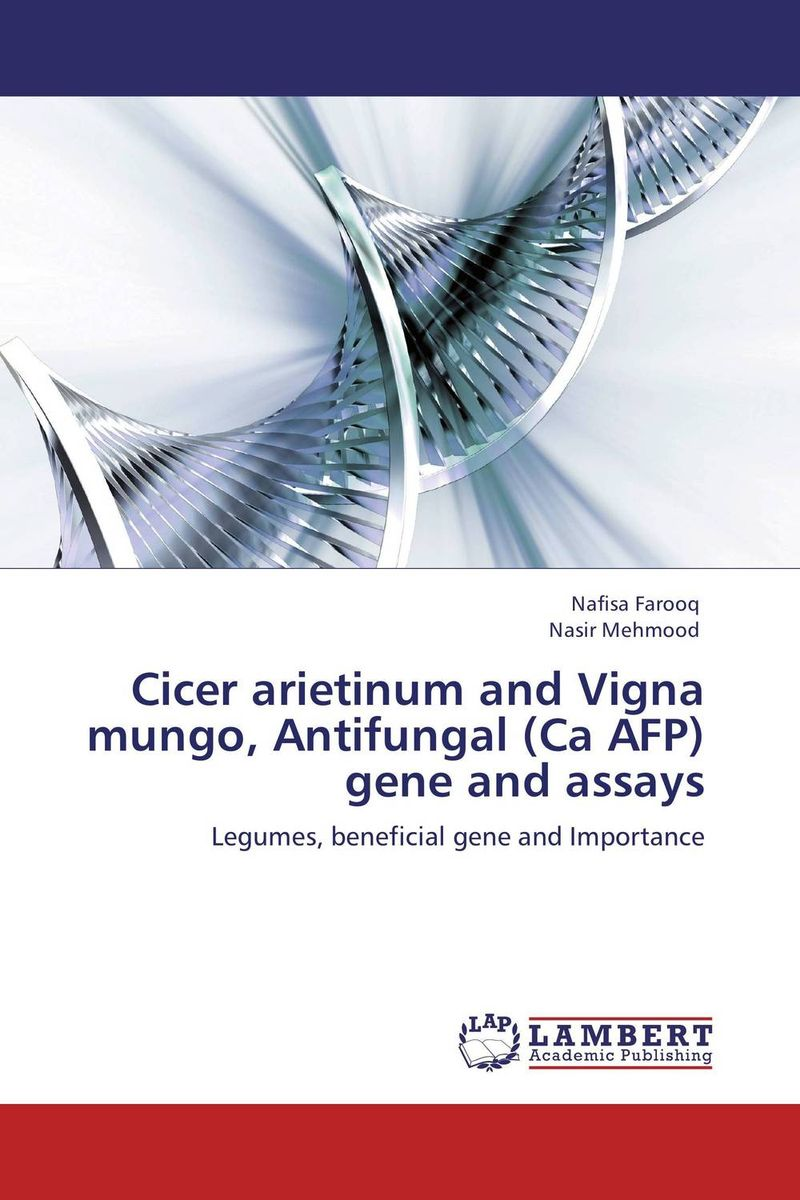 Cicer arietinum and Vigna mungo, Antifungal (Ca AFP) gene and assays mohd mazid and taqi ahmed khan interaction between auxin and vigna radiata l under cadmium stress