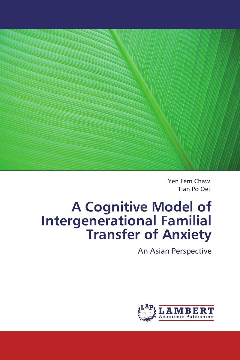 A Cognitive Model of Intergenerational Familial Transfer of Anxiety william labov principles of linguistic change cognitive and cultural factors