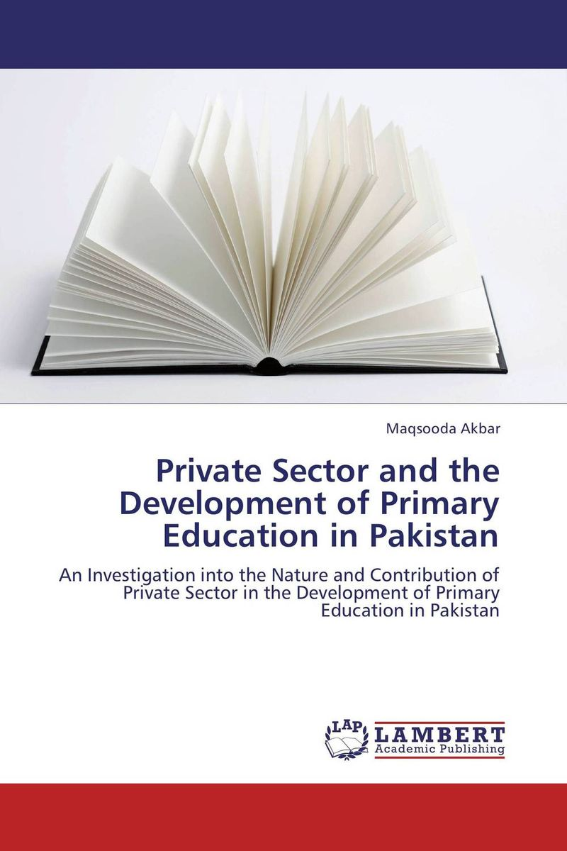 Private Sector and the Development of Primary Education in Pakistan foreign aid and social sector of pakistan