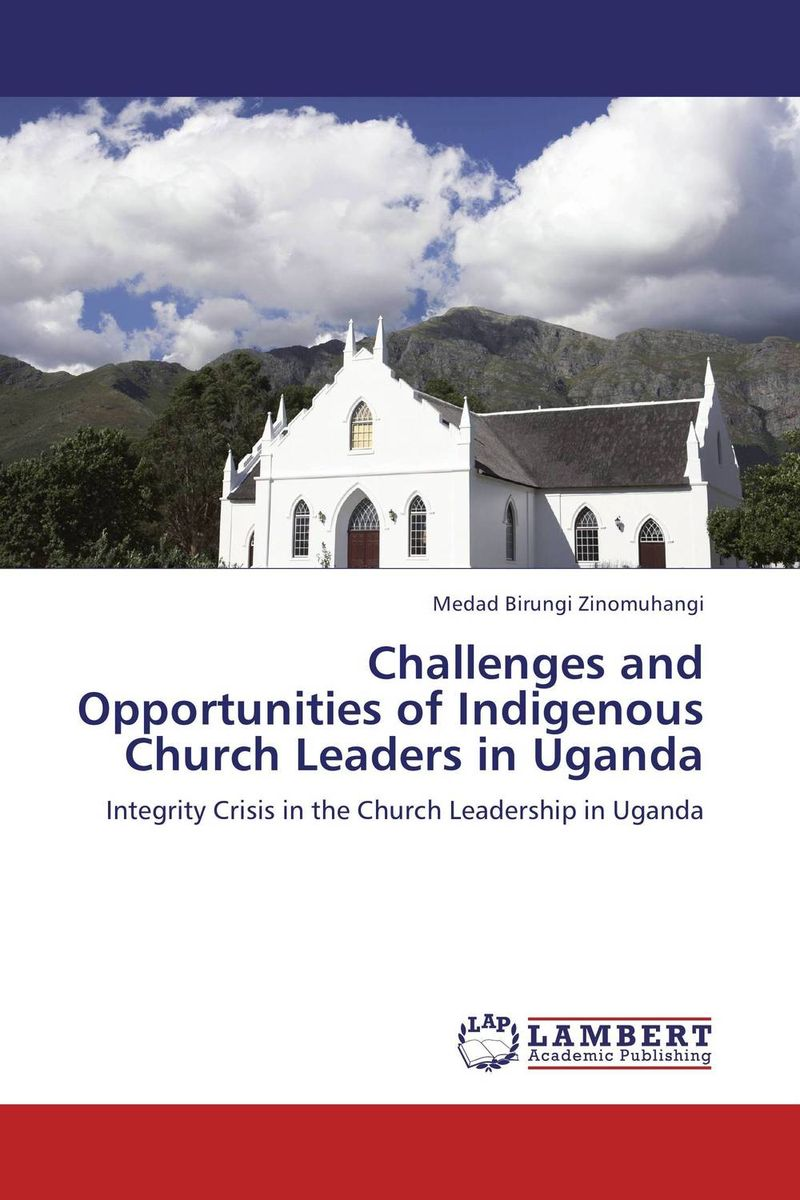 Challenges and Opportunities of Indigenous Church Leaders in Uganda elusive roles of domestic animals as reservoirs of hat in nw uganda