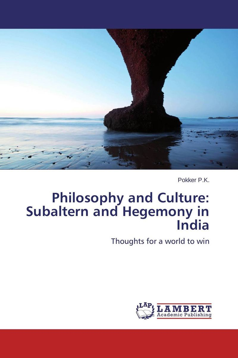Philosophy and Culture: Subaltern and Hegemony in India