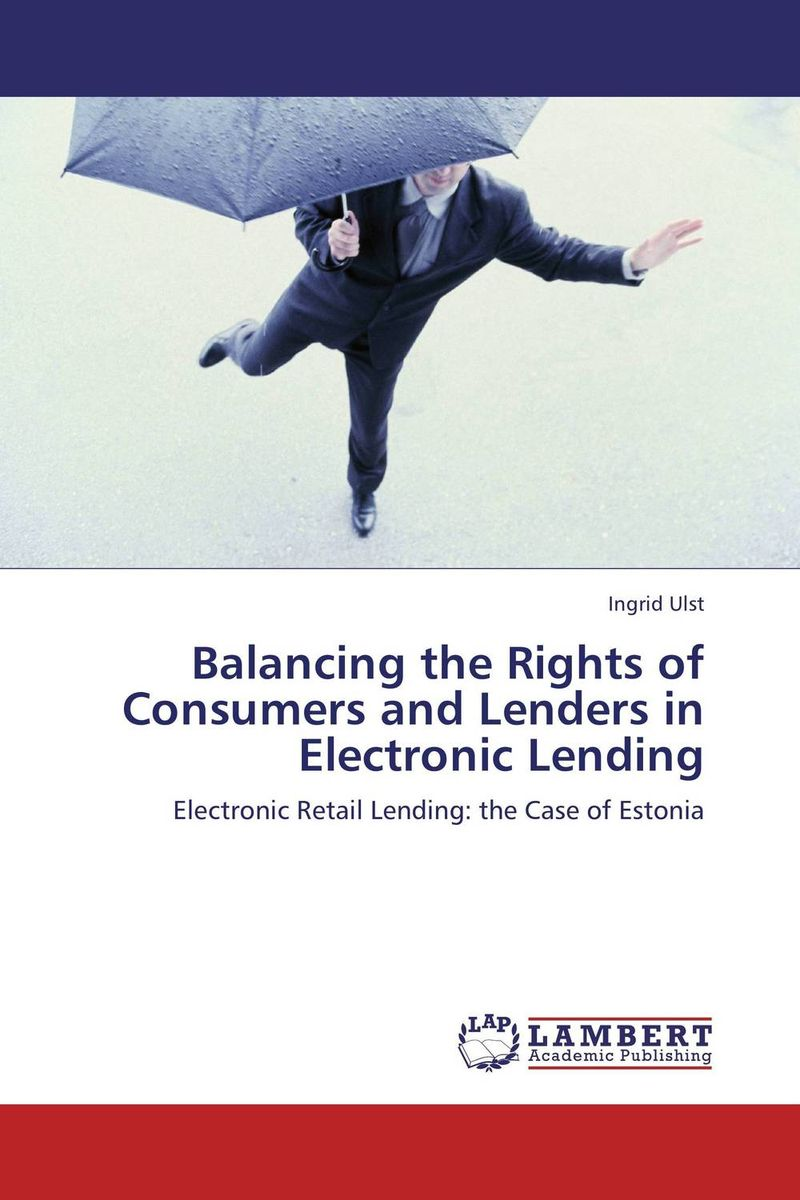 Balancing the Rights of Consumers and Lenders in Electronic Lending the borrower
