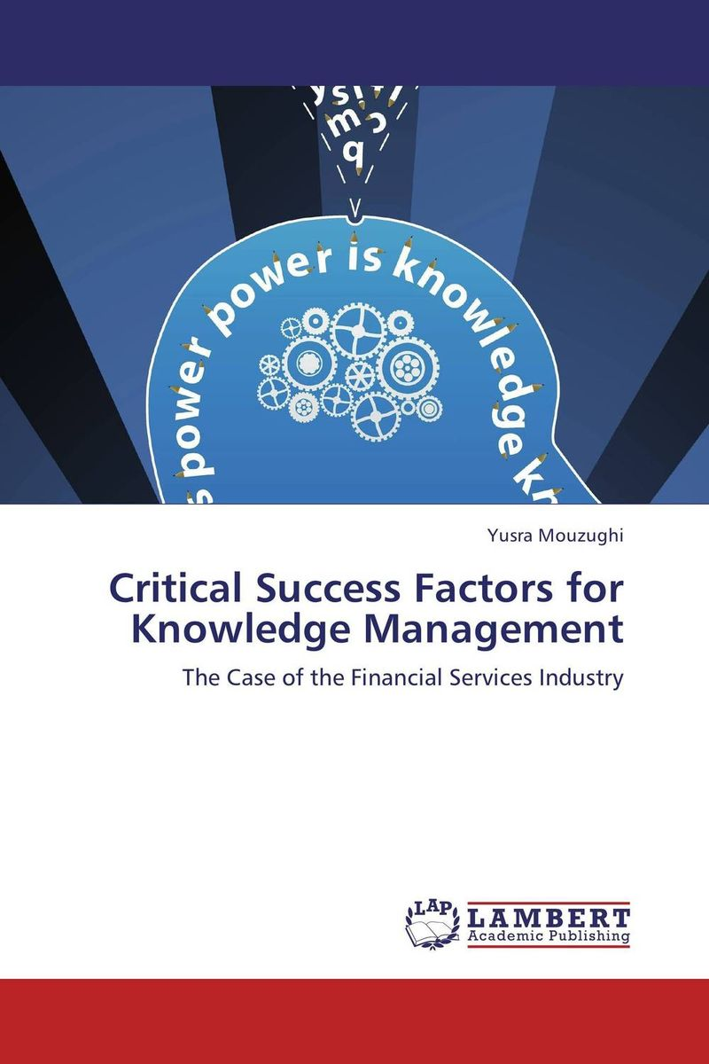 Critical Success Factors for Knowledge Management manage enterprise knowledge systematically