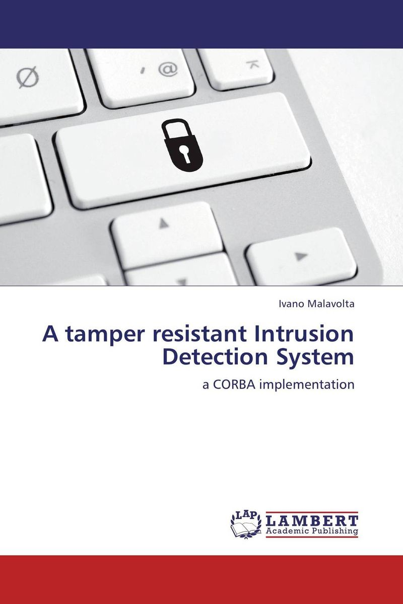 A tamper resistant Intrusion Detection System distributed intrusion detection system