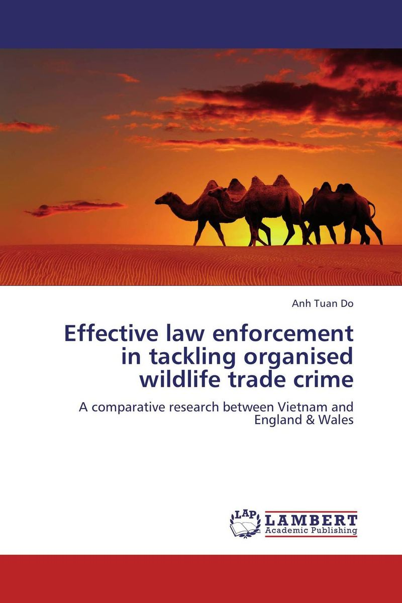 Effective law enforcement in tackling organised wildlife trade crime chip poncy trade based money laundering the next frontier in international money laundering enforcement
