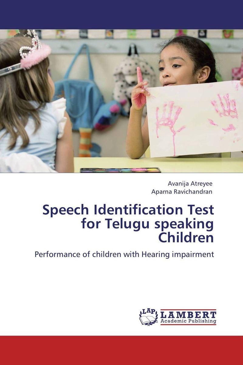 Speech Identification Test for Telugu speaking Children j c goodman the development of speech perception – the transition from speech sounds to spoken words