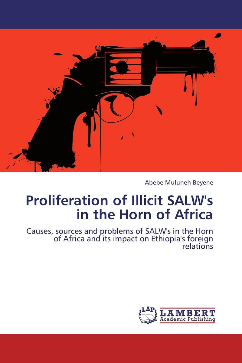 Proliferation of Illicit SALW's in the Horn of Africa insurgent