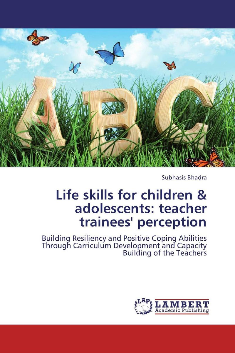 Life skills for children & adolescents: teacher trainees' perception foundations in craniosacral biodynamics volume one the breath of life and fundamental skills