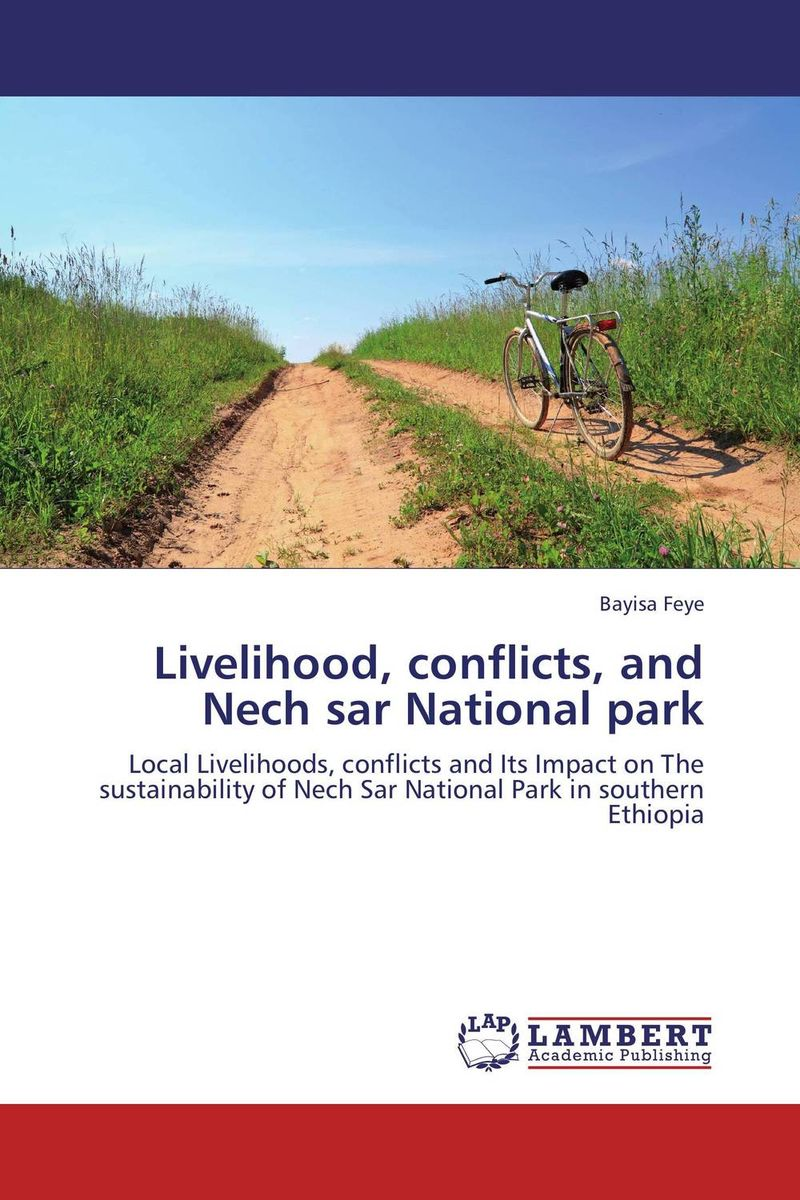 Livelihood, conflicts, and Nech sar National park national park architecture source