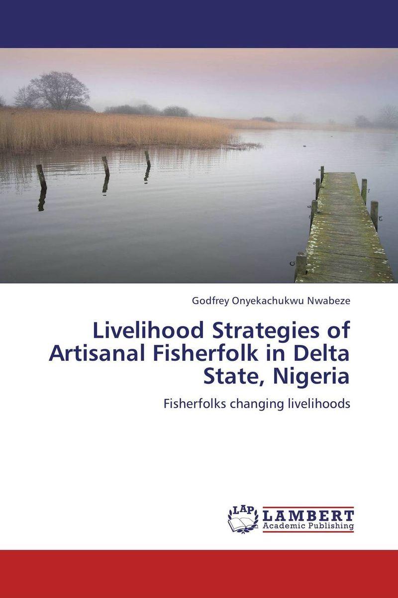 Livelihood Strategies of Artisanal Fisherfolk in Delta State, Nigeria changes in livelihood strategies